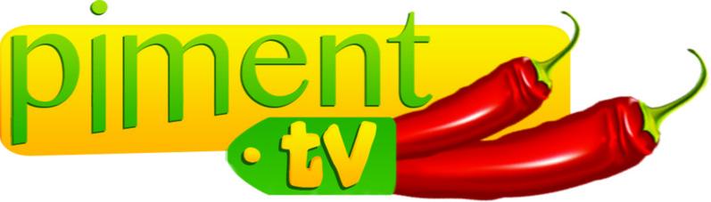 PIMENT TV est née